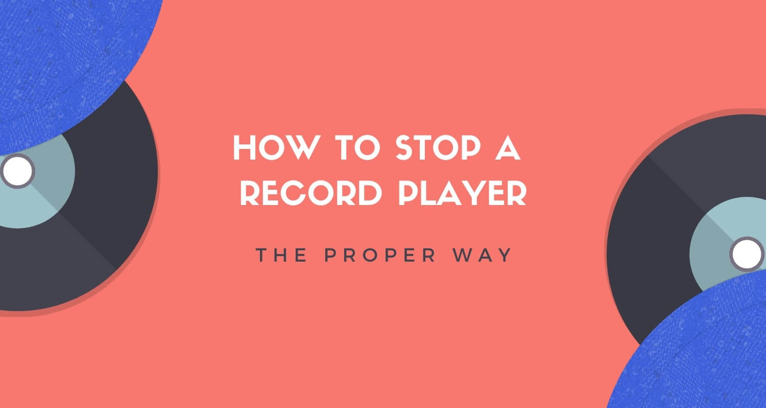 how to stop a record player properly