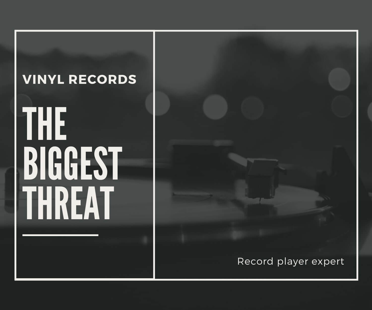 the biggest threat to vinyl records