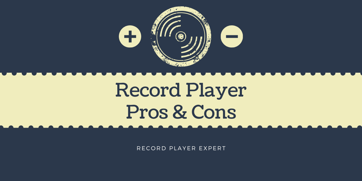 featured pros and cons of record players