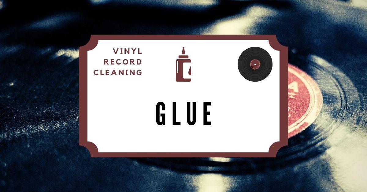 remove glue from vinyl records